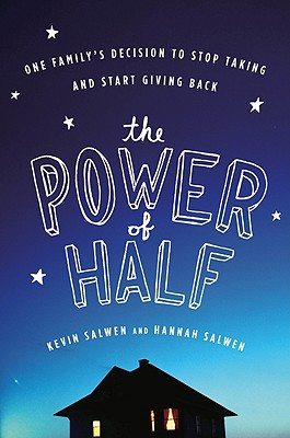 The Power of Half By Salwen, Kevin/ Salwen, Hannah