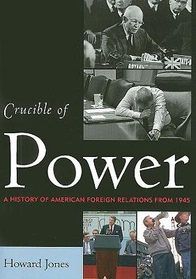 Crucible of Power By Jones, Howard