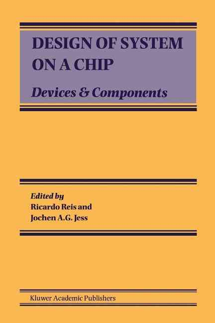 Design of System on a Chip By Reis, Ricardo/ Jess, Jochen A. G.