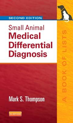 Small Animal Medical Differential Diagnosis By Thompson, Mark